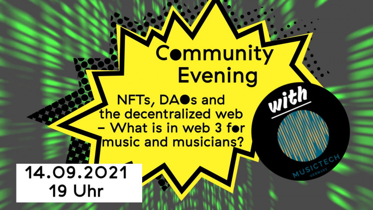 Community Abend •• NFTs, DAOs and the decentralized web - What is in web 3 for music and musicians?