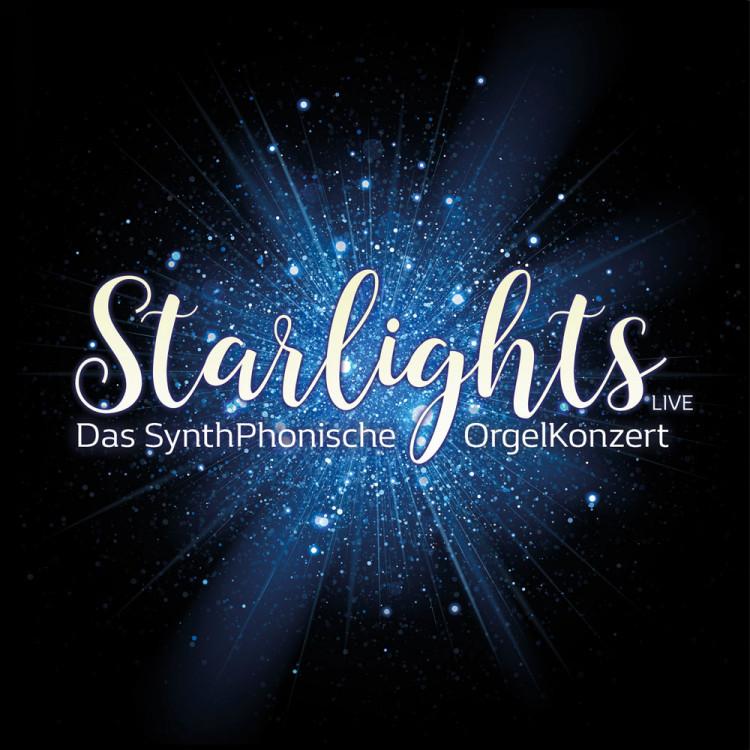 STARLIGHTS LIVE - Das SynthPhonische Orgelkonzert