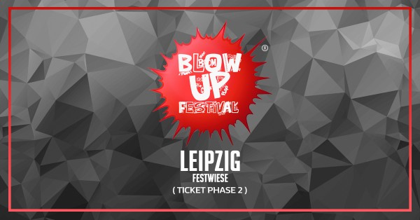 Blow Up Festival - Leipzig Festwiese ( Phase 2 Ticket )